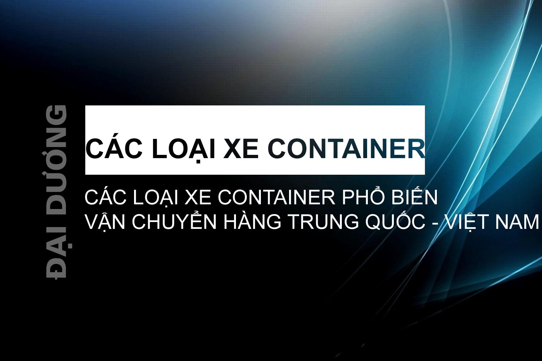 Các loại xe container - Đại Dương