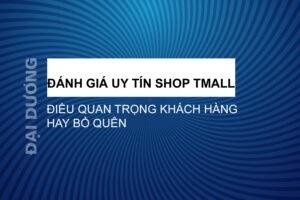 Đánh giá shop uy tín Tmall