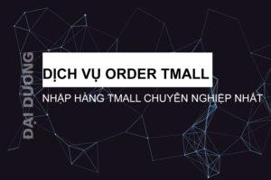 Dịch vụ order Tmall - Đại Dương
