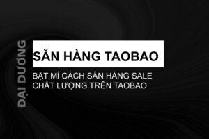Săn hàng Taobao - Đại Dương