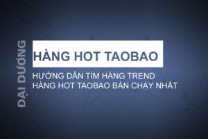 Hàng hot Taobao - Đại Dương