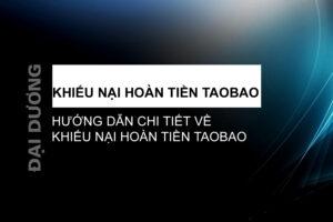 khiếu nại hoàn tiền taobao